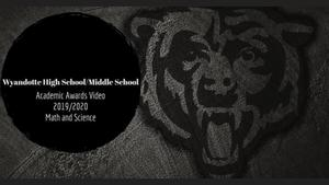 Wyandotte MS/HS Virtual Awards Video: Math & Science