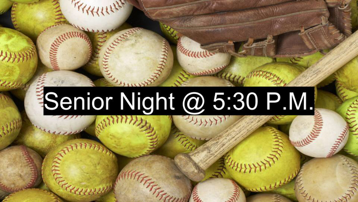 Baseball & Softball Sr. Night 5:30 P.M.